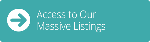 Access to Our  Massive Listings